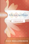 Faith, Love, and Patience (2 Thessalonians) (Girl's Guide Study Series) eBook