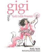 Gigi, God's Little Princess (Gigi, God's Little Princess Series) eBook