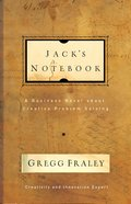 Jacks Notebook: A Business Novel About Creative Problem Solving eBook