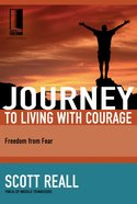 Journey to Living With Courage (Journey To Freedom Study Series) eBook