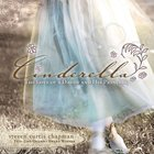 Cinderella: The Love of a Daddy and His Princess (Includes Music Cd)