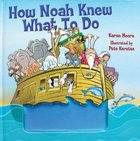How Noah Knew What to Do eBook