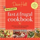 The Busy People's Fast and Frugal Cookbook eBook