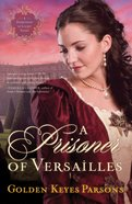A Prisoner of Versailles (#02 in Darkness To Light Series) eBook