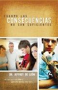 Cuando Las Consecuencias No Son Suficientes (Spa) eBook
