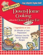 Busy People's Down-Home Cooking Without the Down-Home Fat eBook