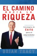 El Camino Hacia La Riqueza (Spa) (Way To Wealth, The) eBook