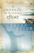 El Secreto De La Oracion Eficaz (Spa) eBook