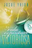 La Vida Espiritual Victoriosa (Spa) (Spanish) eBook