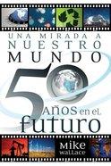 Una Mirada a Nuestro Mundo 50 Anos En El Futuro (Spa) (Spanish) eBook