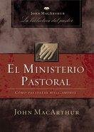 El Ministerio Pastoral (Spa) (Pastoral Ministry) eBook