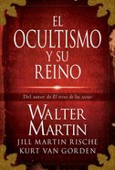 El Ocultismo Y Su Reino (Spa) (The Kingdom Of The Occult) eBook