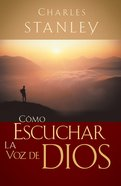 Como Escuchar La Voz De Dios (Spa) (How To Listen To God) eBook