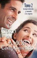 El Gozo Del Amor Comprometido: Tomo 2 (Spa) eBook