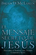 Mensaje Secreto De Jesus (Spanish) (Spa) (The Secret Message Of Jesus) eBook