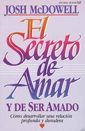 El Secreto De Amar Y De Ser Amado (Spa) (The Secret Of Loving) eBook