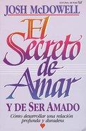 El Secreto De Amar Y De Ser Amado (Spa) (The Secret Of Loving) eBook