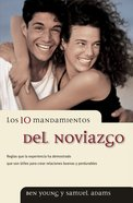 Los 10 Mandamientos Del Noviazgo (Spa) (Spanish) eBook