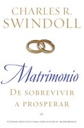 Matrimonio: De Sobrevivir a Prosperar (Spanish) (Spa) (Marriage: From Surviving To Thriving) eBook