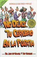 No Dejes Tu Cerebro En La Puerta (Spanish) (Spa) (Don't Check Your Brains At The Door) eBook