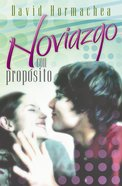 Noviazgo Con Proposito (Spa) (Spanish) eBook