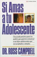 Si Amas a Tu Adolescente (Spanish) (Spa) (How To Really Love Your Teen) eBook