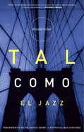 Tal Como El Jazz (Spanish) (Spa) (Blue Like Jazz) eBook