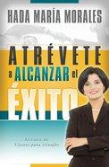 Atrevete a Alcanzar El Exito (Spa) eBook