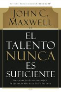 El Talento Nunca Es Suficiente (Spa) (Talent Is Never Enough) eBook