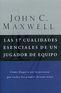 17 Cualidades Esenciales De Un Jugador De Equipo (Spa) (17 Essential Qualities Of A Team Player) eBook