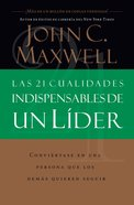 Las 21 Cualidades Indispensables De Un Lider (Spanish) (Spa) (21 Indispensable Qualities Of A Leader) eBook