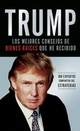 Trump: Los Mejores Consejos De Bienes Raices Que He Recibido (Spa) (Spanish) eBook