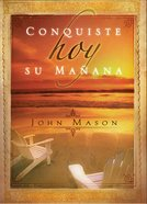 Conquiste Hoy Su Manana (Spa) (Conquering Your Tomorrow Today) eBook