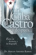La Cuba De Castro Y Despues... (Spa) (Spanish) eBook