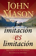 La Imitacion Es Limitacion (Spanish) (Spa) (Imitation Is Limitation) eBook