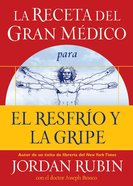 La Receta Del Gran Medico Para Tener Saludy Bienestar Extraordinarios (Spanish) (Spa) (The Great Physician's Rx For Health & Wellness) eBook