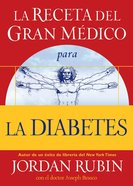 La Receta Del Gran Medico Para La Diabetes (Spa) (Spanish) eBook