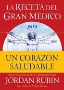 La Receta Del Gran Medico Para Un Corazon Saludable (Spanish) (Spa) (The Great Physician's Rx For A Healthy Heart) eBook