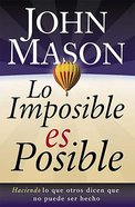 Lo Imposible Es Posible (Spanish) (Spa) (The Impossible Is Possible) eBook