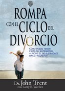 Rompa Con El Circulo De Divorcio (Spanish) (Spa) (Breaking The Cycle Of Divorce) eBook