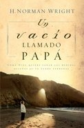 Un Vacio Llamado Papa (Spanish) (Spa) (Dad Shaped Hole In My Heart) eBook