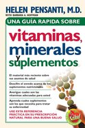 Una Guia Rapida De Vitaminas, Minerales Y Suplementos (Spa) (Spanish) eBook