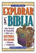 Como Explorar La Biblia (Spa) (How To Get Into The Bible)