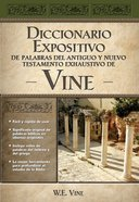 Diccionario Expositivo De Palabras Del At Y NT Vine (Spa) (Vine's Dictionary Of The Ot And Nt) eBook