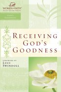 Receiving God's Goodness (Women Of Faith Study Guide Series) eBook