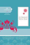 A Grand New Day (Women Of Faith Study Guide Series) eBook