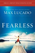Fearless (Small Group Discussion Guide)