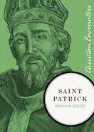 Saint Patrick (Christian Encounters Series) eBook