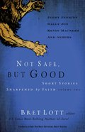 Not Safe, But Good (Volume 2) eBook