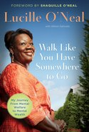 Walk Like You Have Somewhere to Go eBook